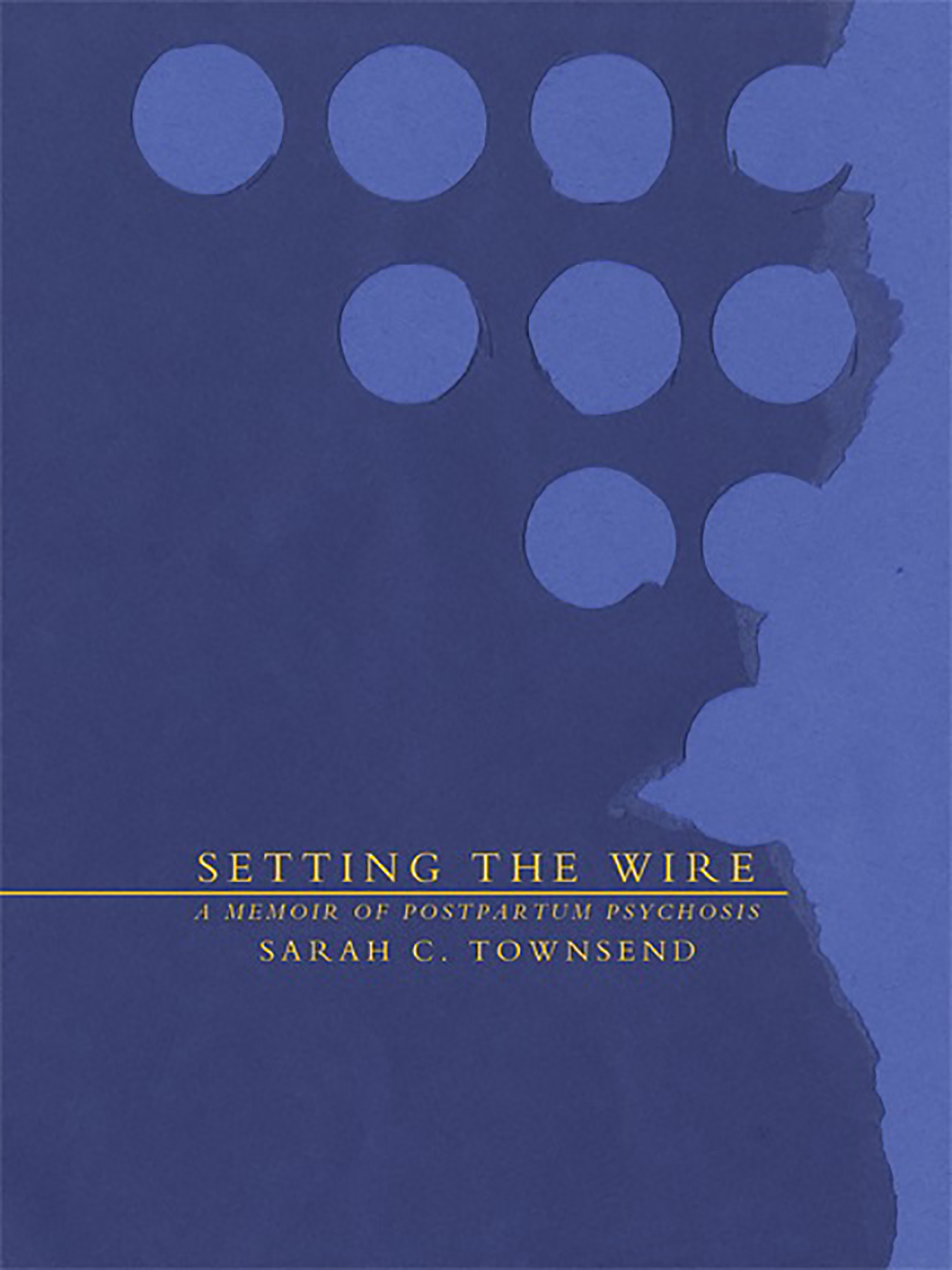 Setting the Wire: A Memoir of Postpartum Psychosis