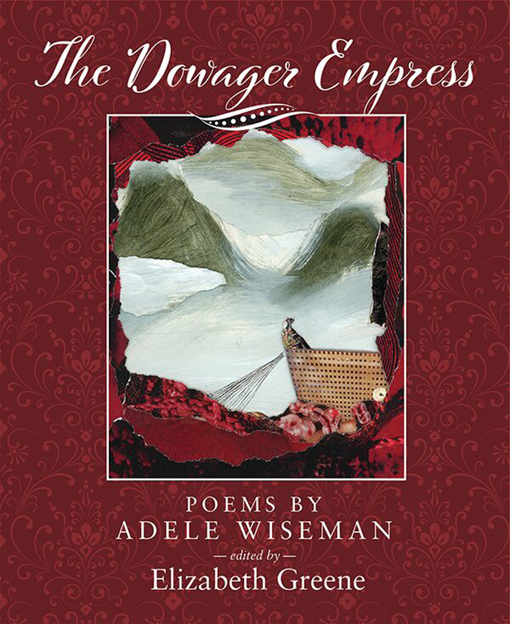 The Dowager Empress: Poems of Adele Wiseman