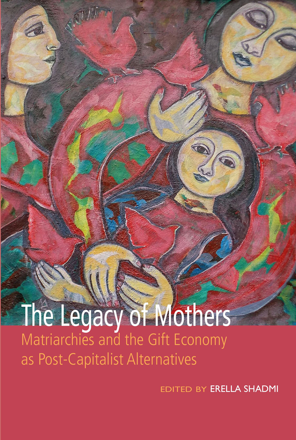 The Legacy of Mothers: Matriarchies and the Gift Economy as Post Capitalist Alternatives