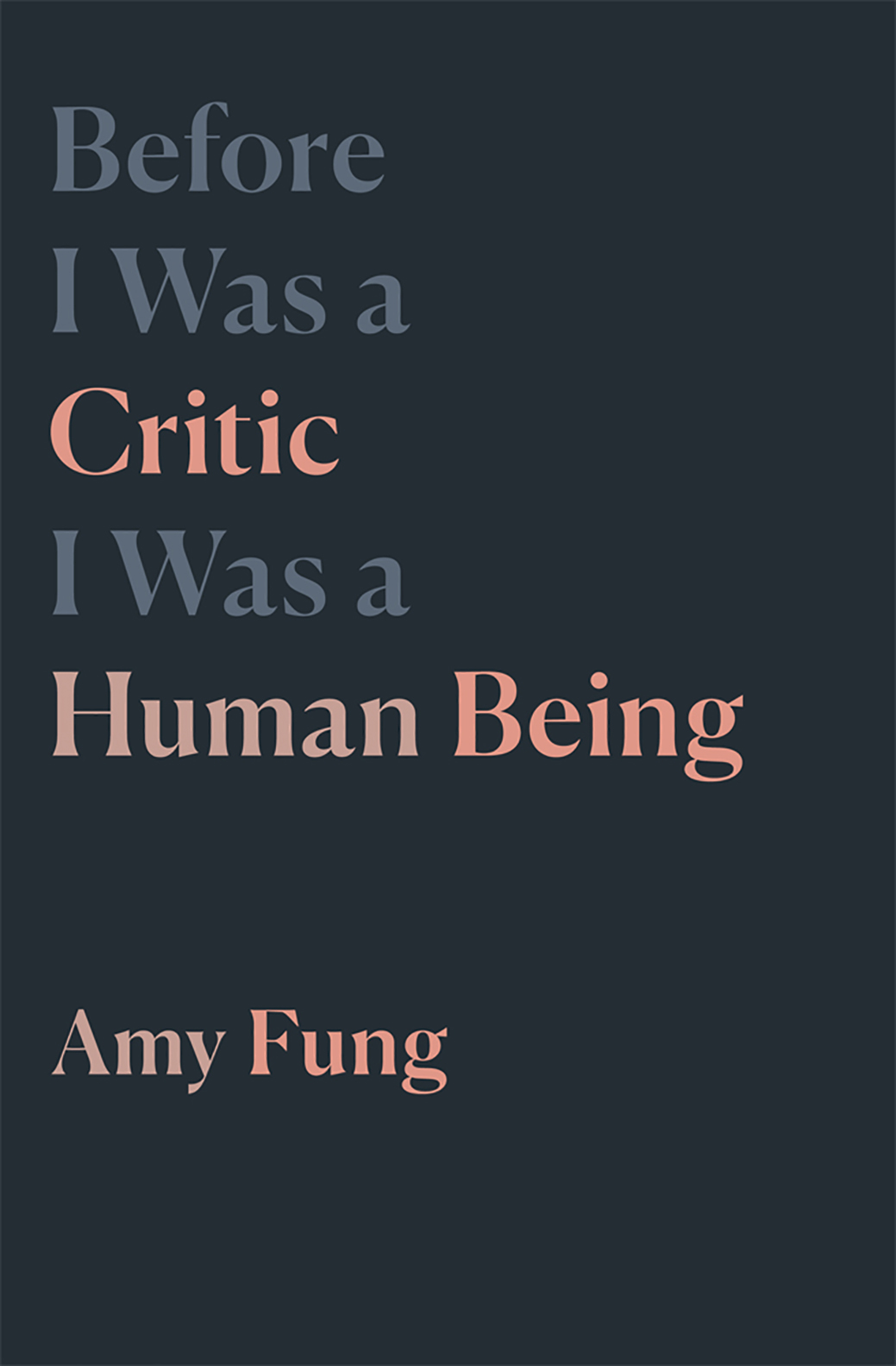 Before I Was a Critic I Was a Human Being
