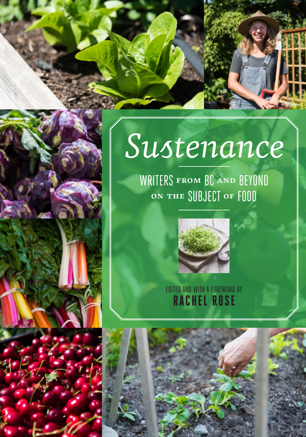 Sustenance: Writers from BC and Beyond on the Subject of Food
