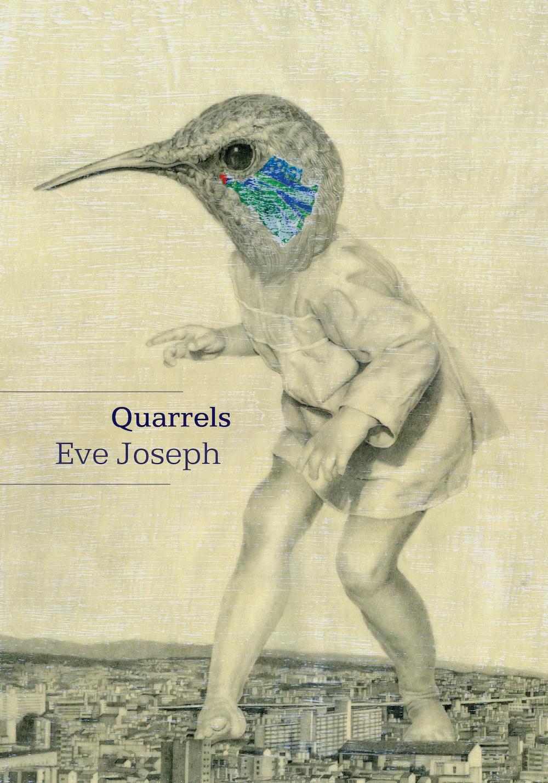 Quarrels (Anvil Press, 2018) By Eve Joseph