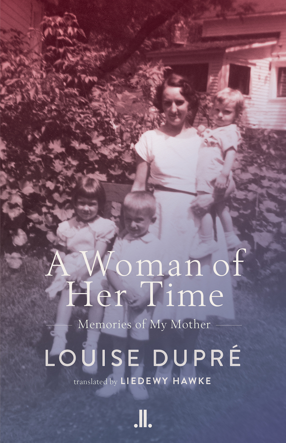 A Woman of Her Time: Memories of My Mother