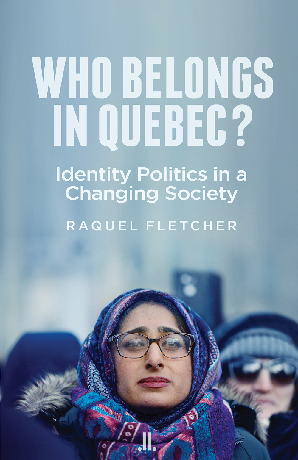 Who Belongs in Quebec? Identity Politics in a Changing Society