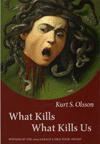 What Kills What Kills Us
