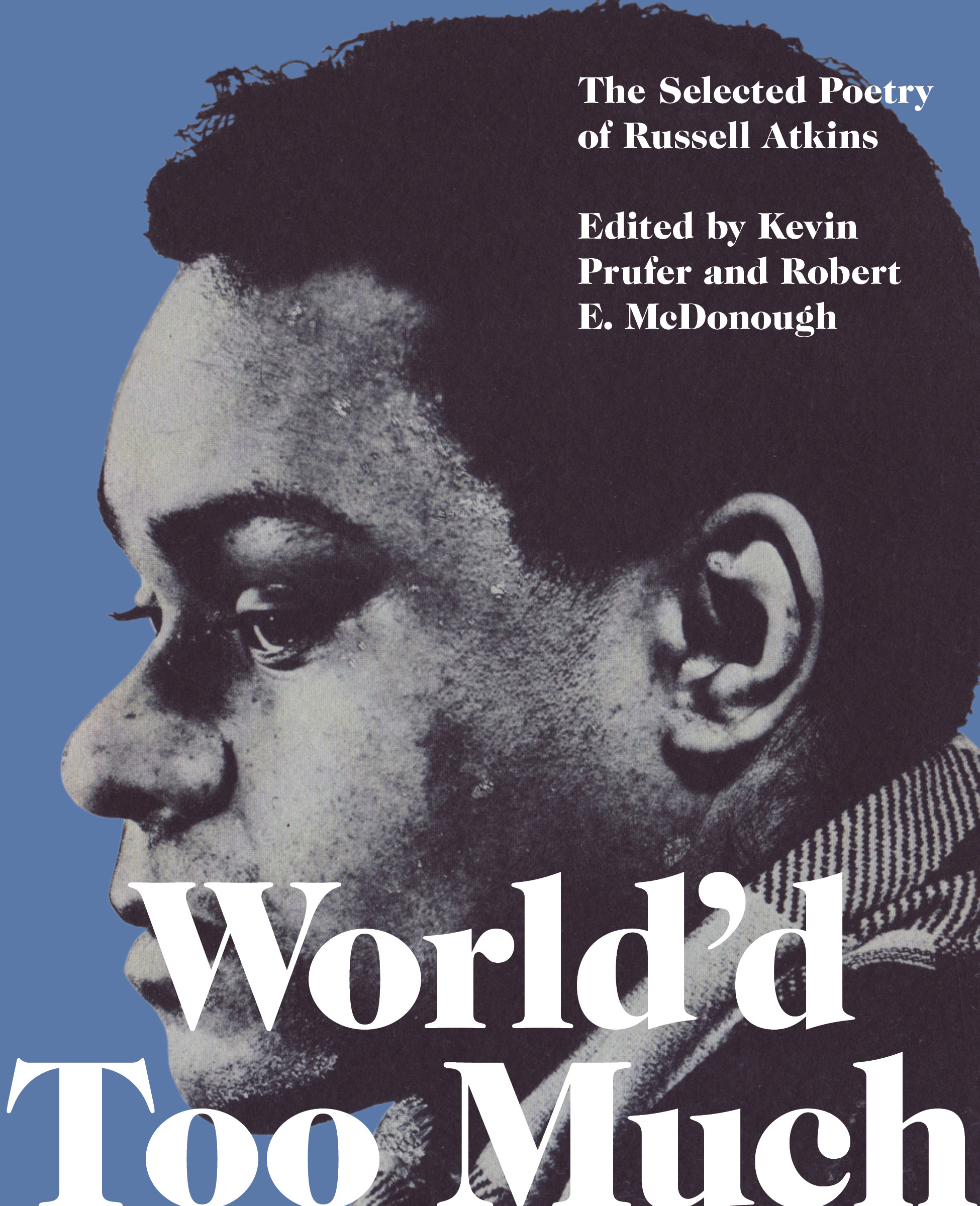 World'd Too Much: The Poetry of Russell Atkins