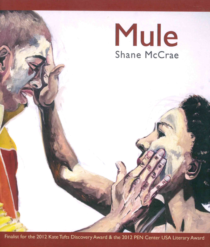 Mule (Cleveland State University Poetry Center, 2010) By Shane McCrae