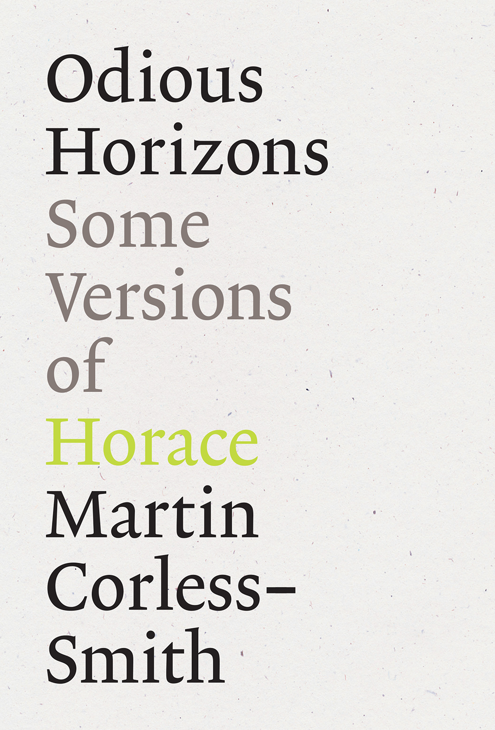Odious Horizons: Some Versions of Horace