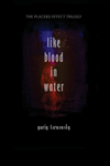 Like Blood in Water: Five Mininovels (The Placebo Effect Trilogy #1)