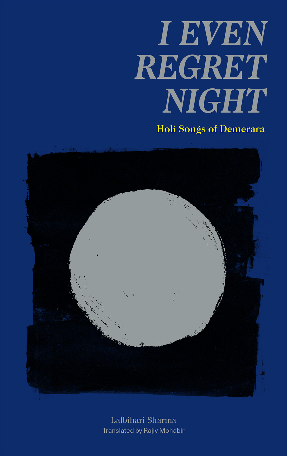 I Even Regret Night: Holi Songs of Demerara