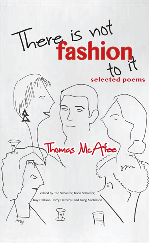 There Is Not Fashion to It: Selected Poems