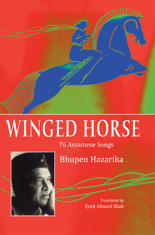 Winged Horse: 76 Assamese Songs