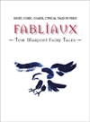 Fabliaux, Short, Comic, Coarse, cynical Tales in Verse: Tom Marioni Fairy Tales