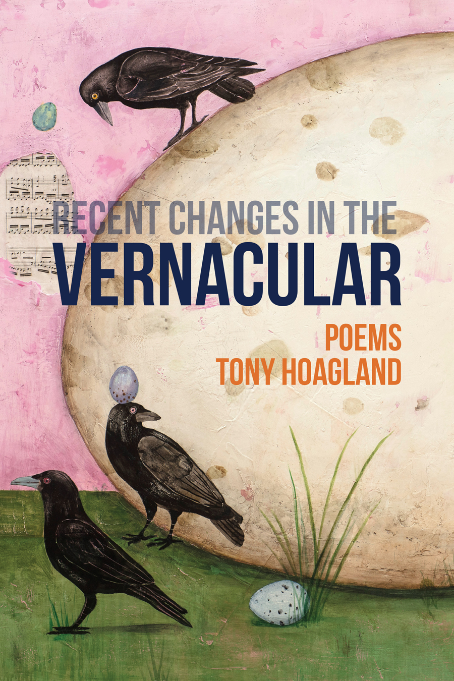 Recent Changes in the Vernacular (Tres Chicas Books, 2017) By Tony Hoagland