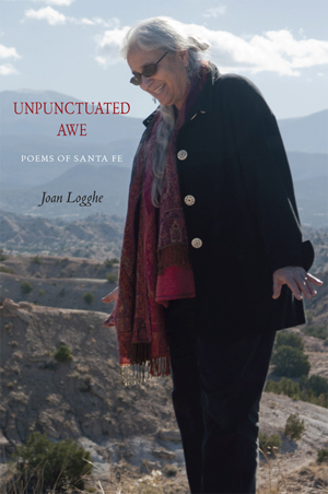 Unpunctuated Awe: Poems of Santa Fe