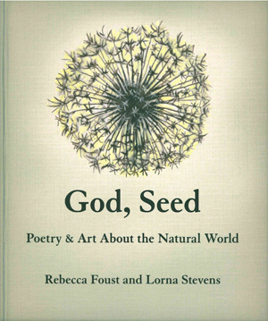 God, Seed: Poetry & Art About the Natural World