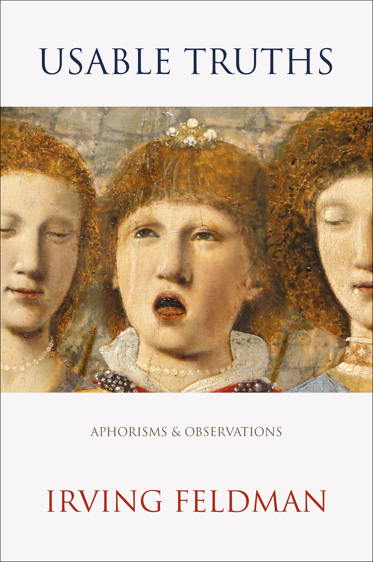 Usable Truths: Aphorisms and Observations