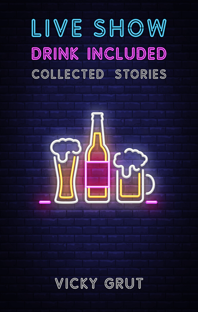 Live Show, Drink Included - Collected Stories