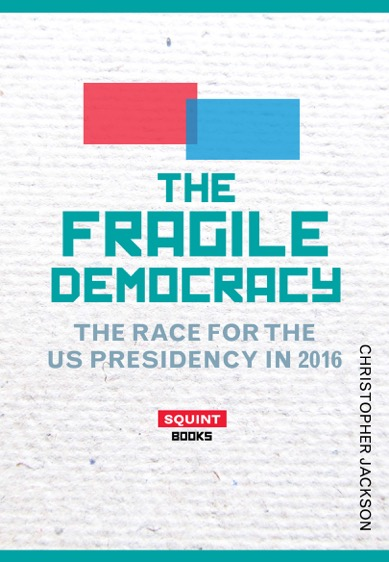 The Fragile Democracy: The Race for the US Presidency in 2016