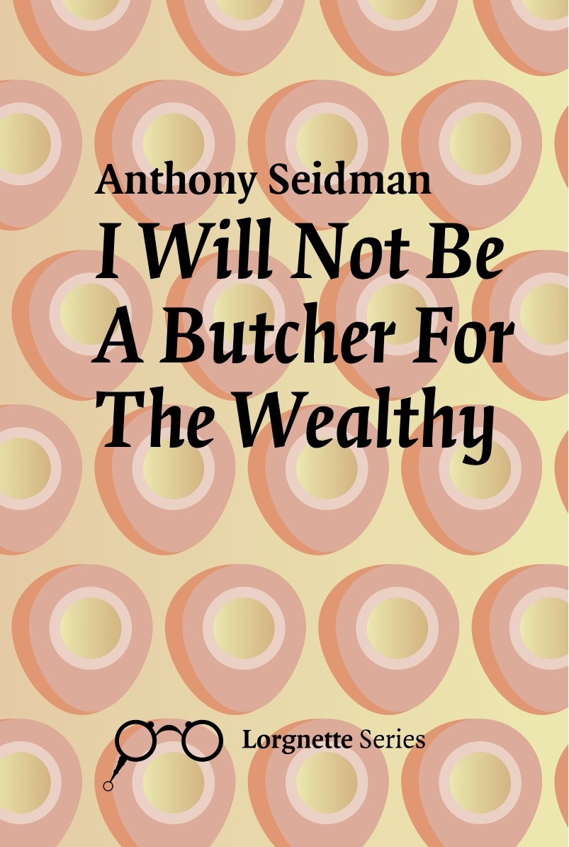 I Will Not Be A Butcher For The Wealthy