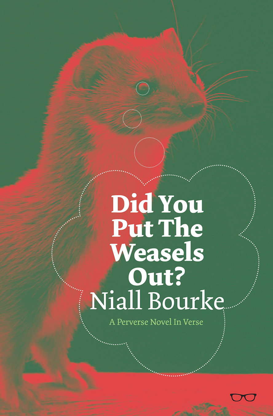 Did You Put The Weasels Out?