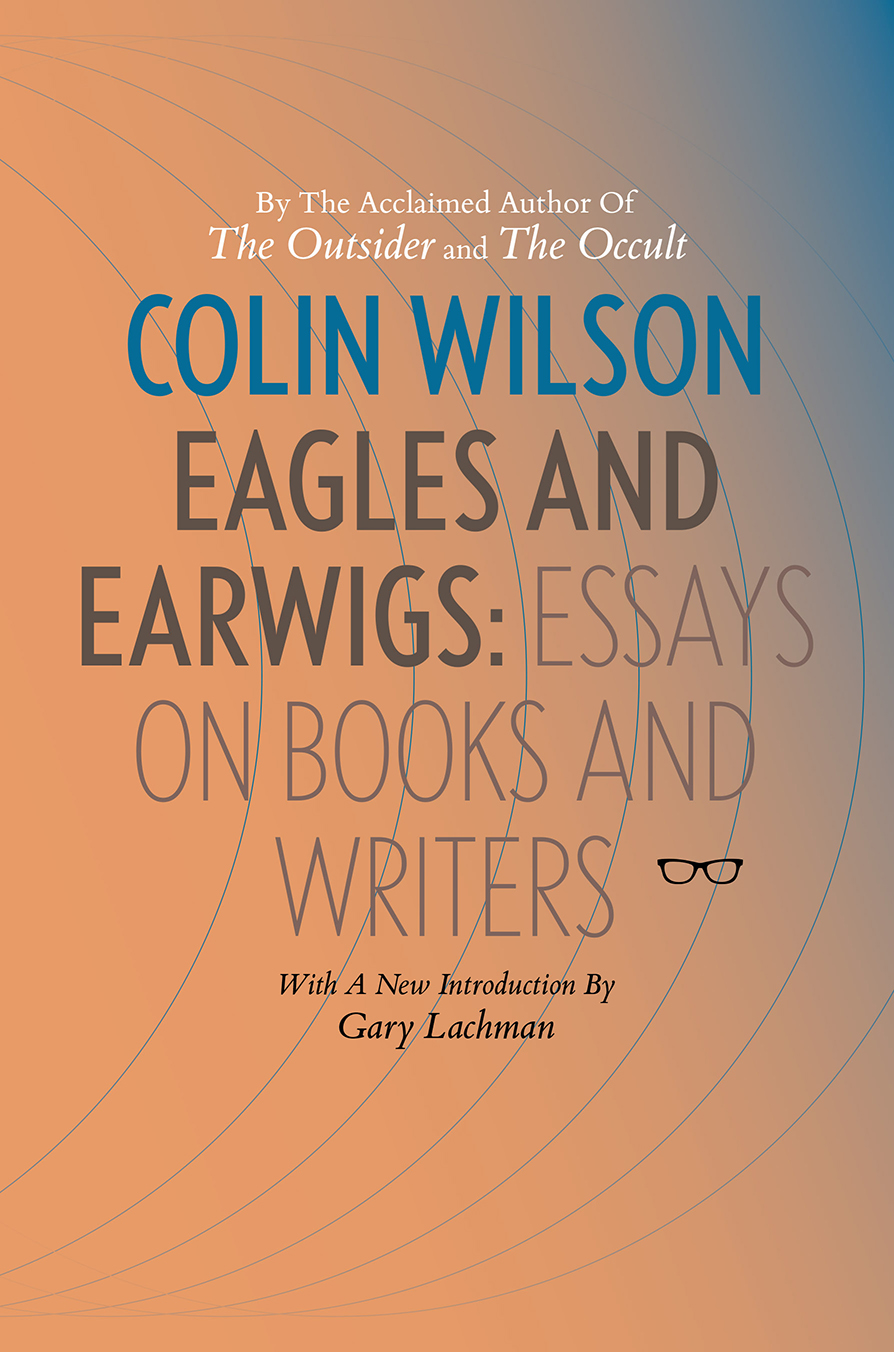 Eagles and Earwigs: Essays on Books and Writers