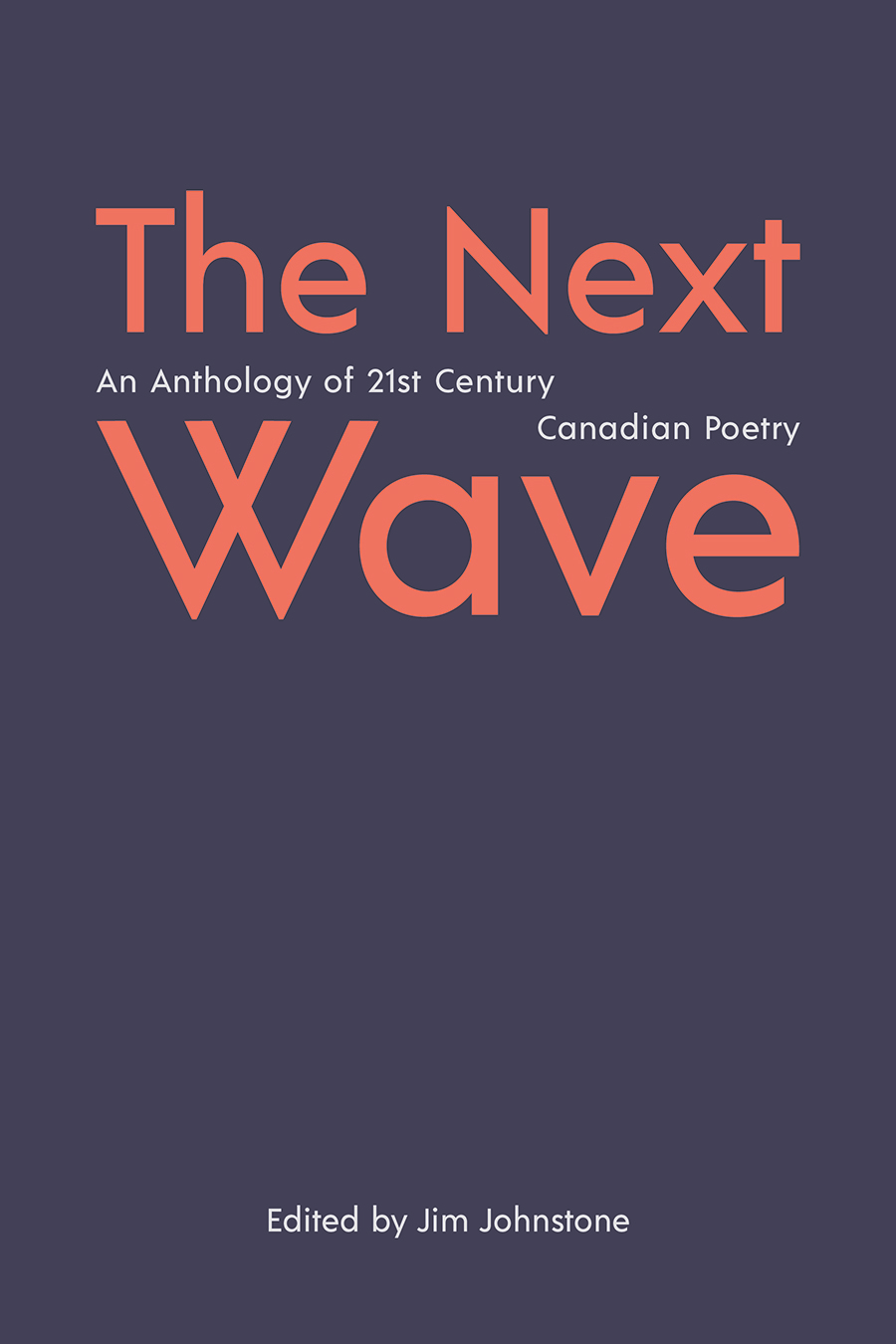 The Next Wave: An Anthology of 21st Century Canadian Poetry