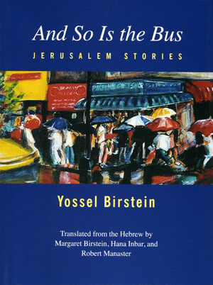 And So Is the Bus: Jerusalem Stories