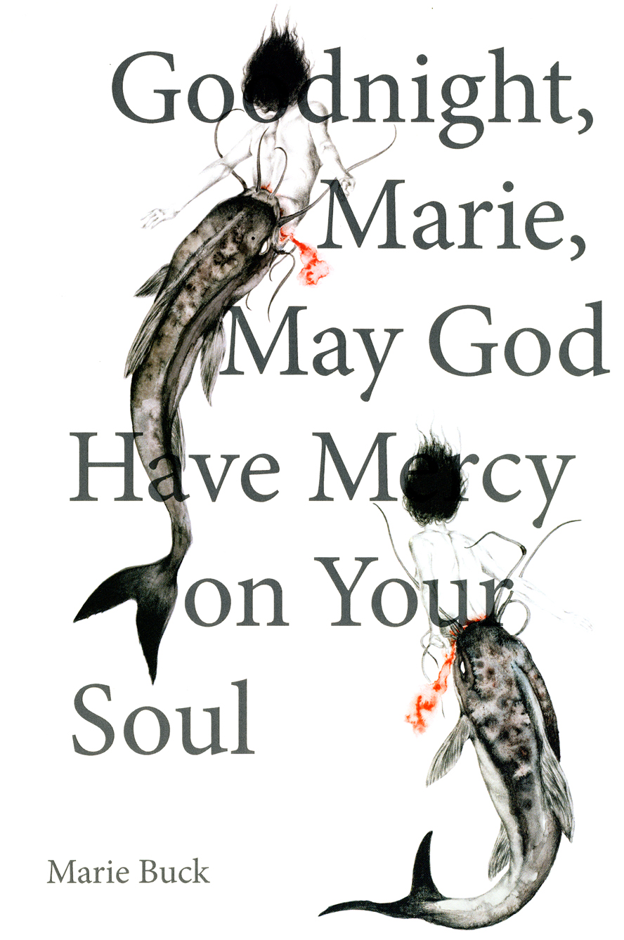 Goodnight, Marie, May God Have Mercy on Your Soul
