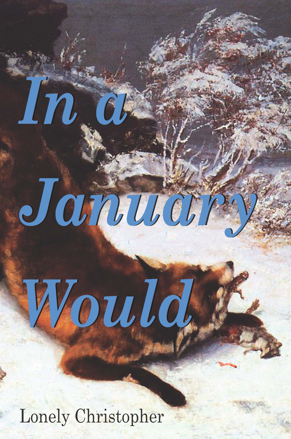 In a January Would by Lonely Christopher | Roof Books, 2020