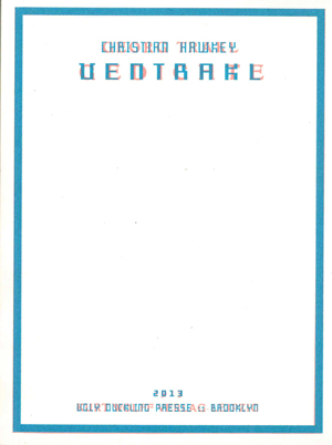 Ventrakl (Ugly Duckling Presse, 2010) By Christian Hawkey