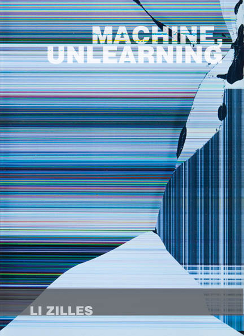 Machine, Unlearning
