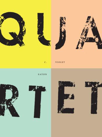 quartet | c violet eaton | ahsahta press