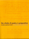 The Whole of Poetry Is Preposition