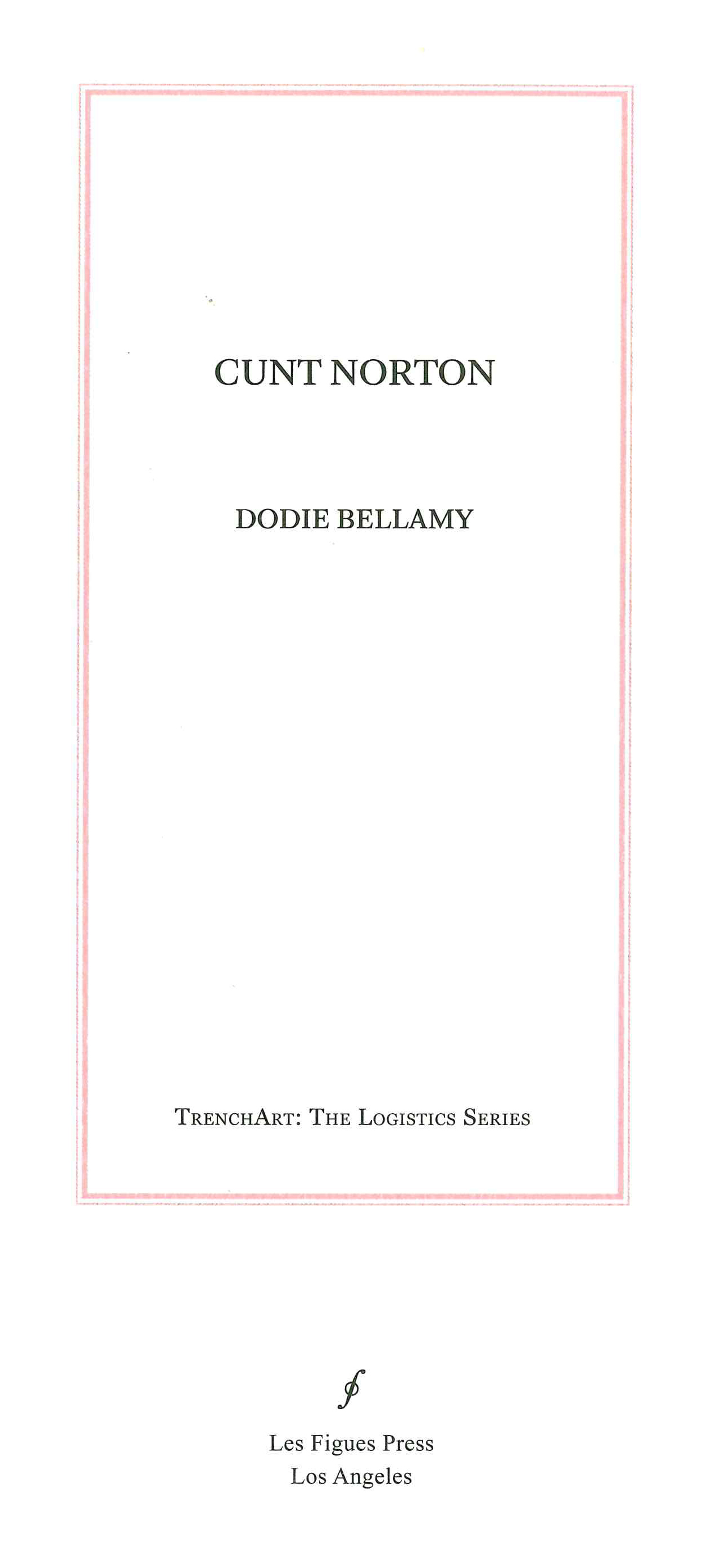 Cunt Norton Les Figues Press By Dodie Bellamy