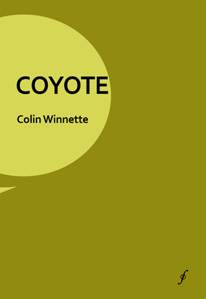 Coyote (Les Figues Press, 2015) By Colin Winnette