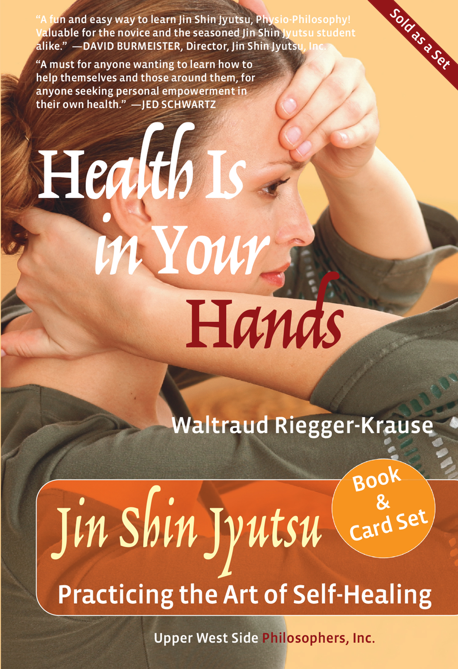 Health Is in Your Hands: Jin Shin Jyutsu - Practicing the Art of Self-Healing (with 51 Flash Cards for the Hands-on Practice of Jin Shin Jyutsu) (Upper West Side Philosophers, Inc., 2014) By Waltraud Riegger-Krause