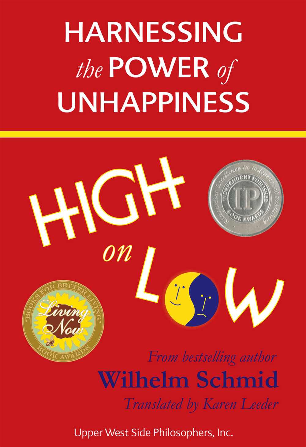 high on low: harnessing the power of unhappiness | wilhelm schmid | upper west side philosophers, inc