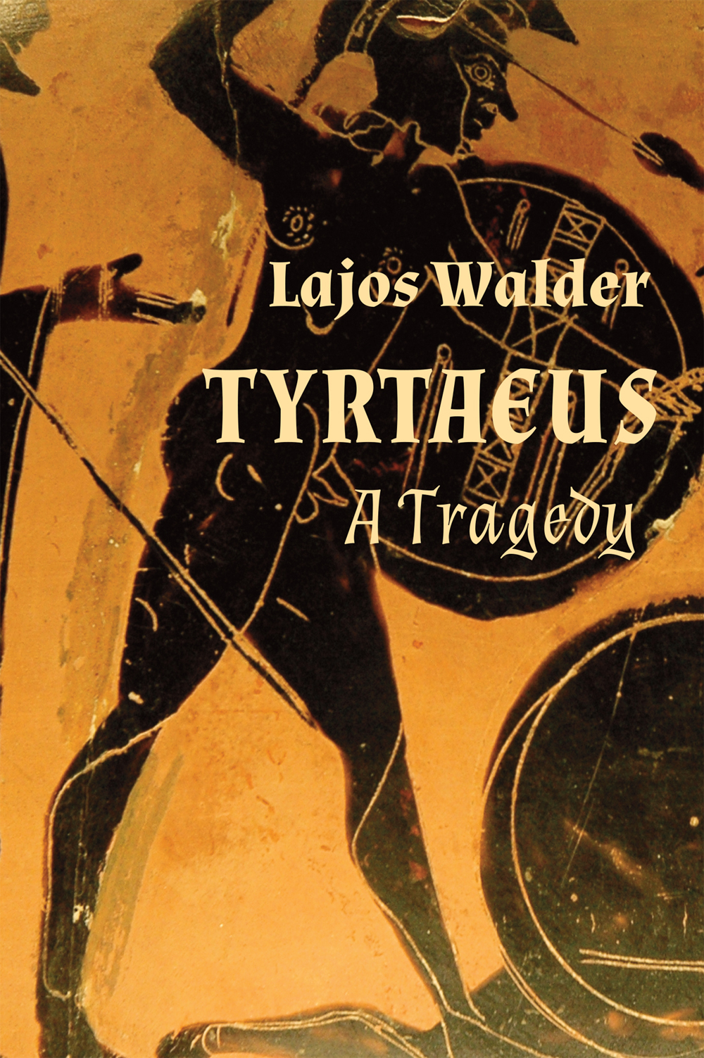 Tyrtaeus: A Tragedy