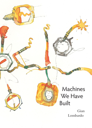 Machines We Have Built