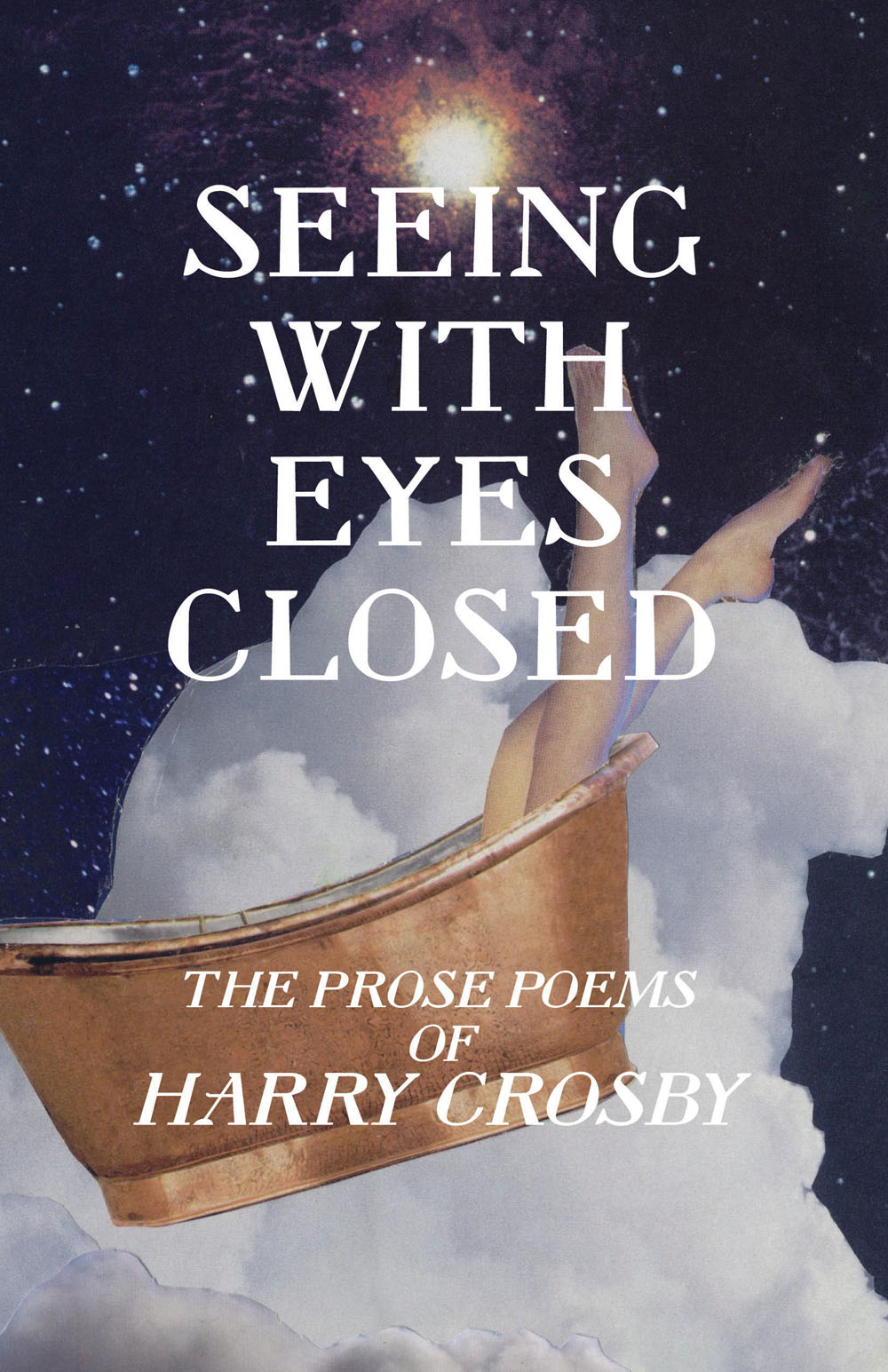 Seeing With Eyes Closed: The Prose Poems of Harry Crosby
