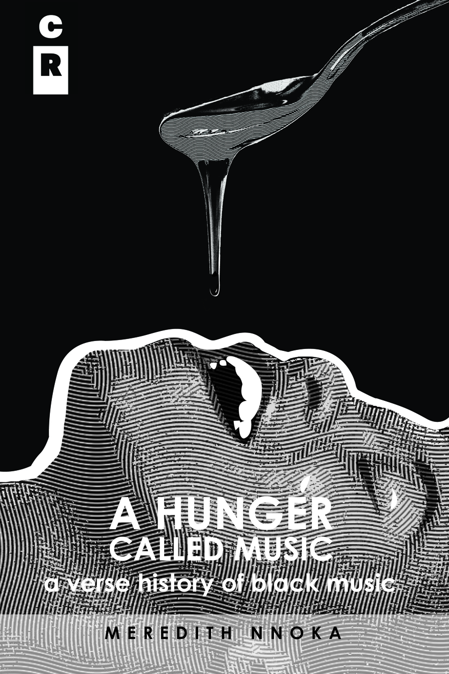 A Hunger Called Music (A Verse History Of Black Music)