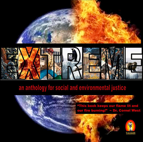 EXTREME (an anthology for social and environmental justice)