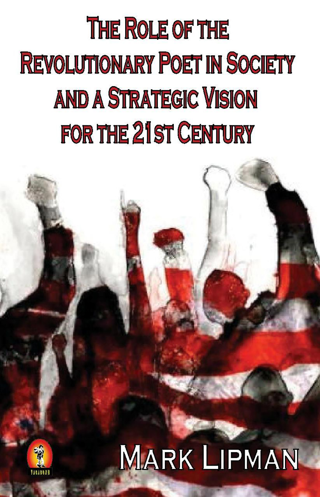 The Role of the Revolutionary Poet in Society and a Strategic Vision for the 21st Century