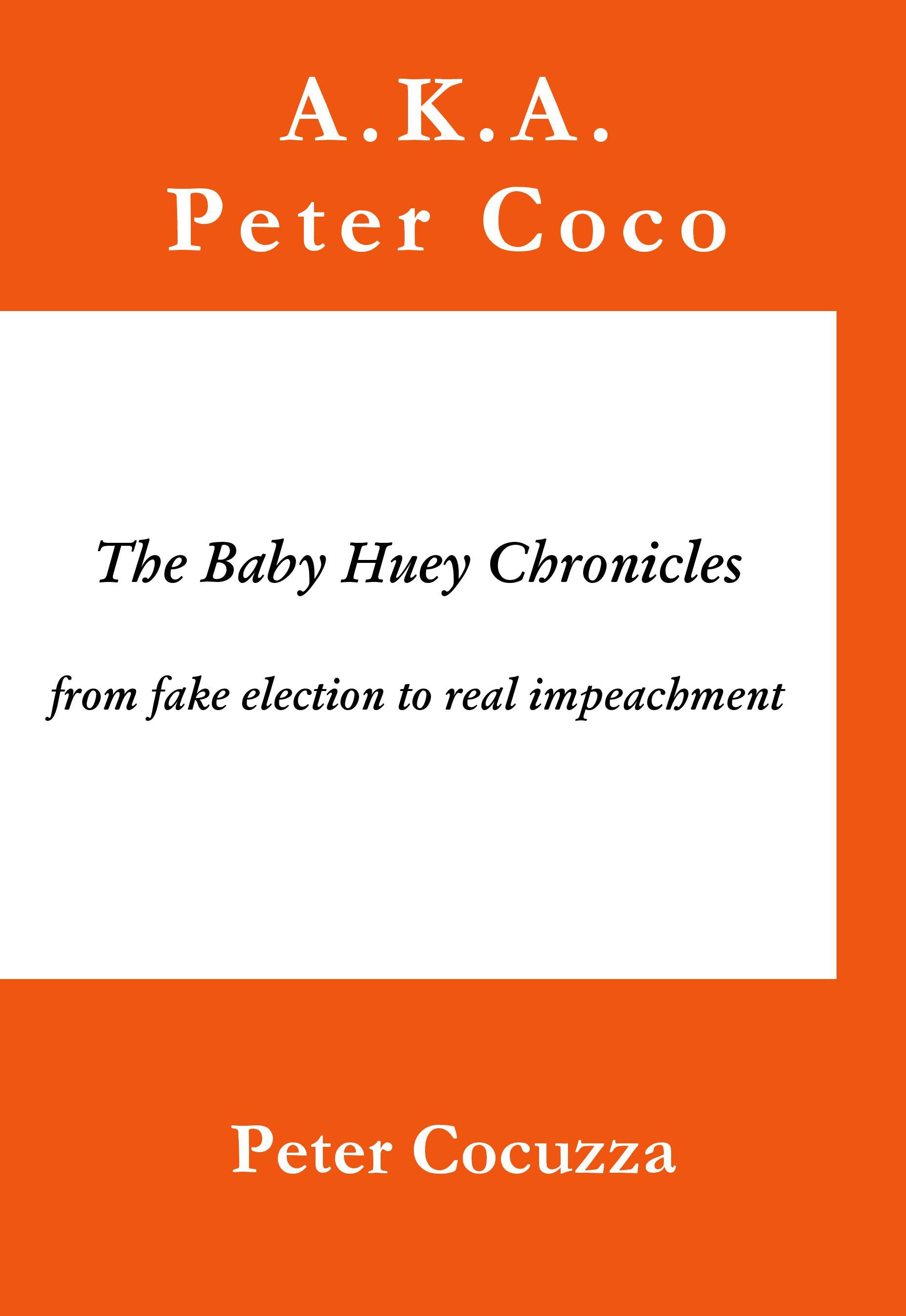 The Baby Huey Chronicles from fake election to real impeachment