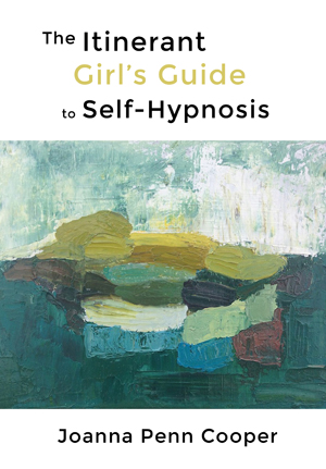 The Itinerant Girl's Guide to Self-Hypnosis