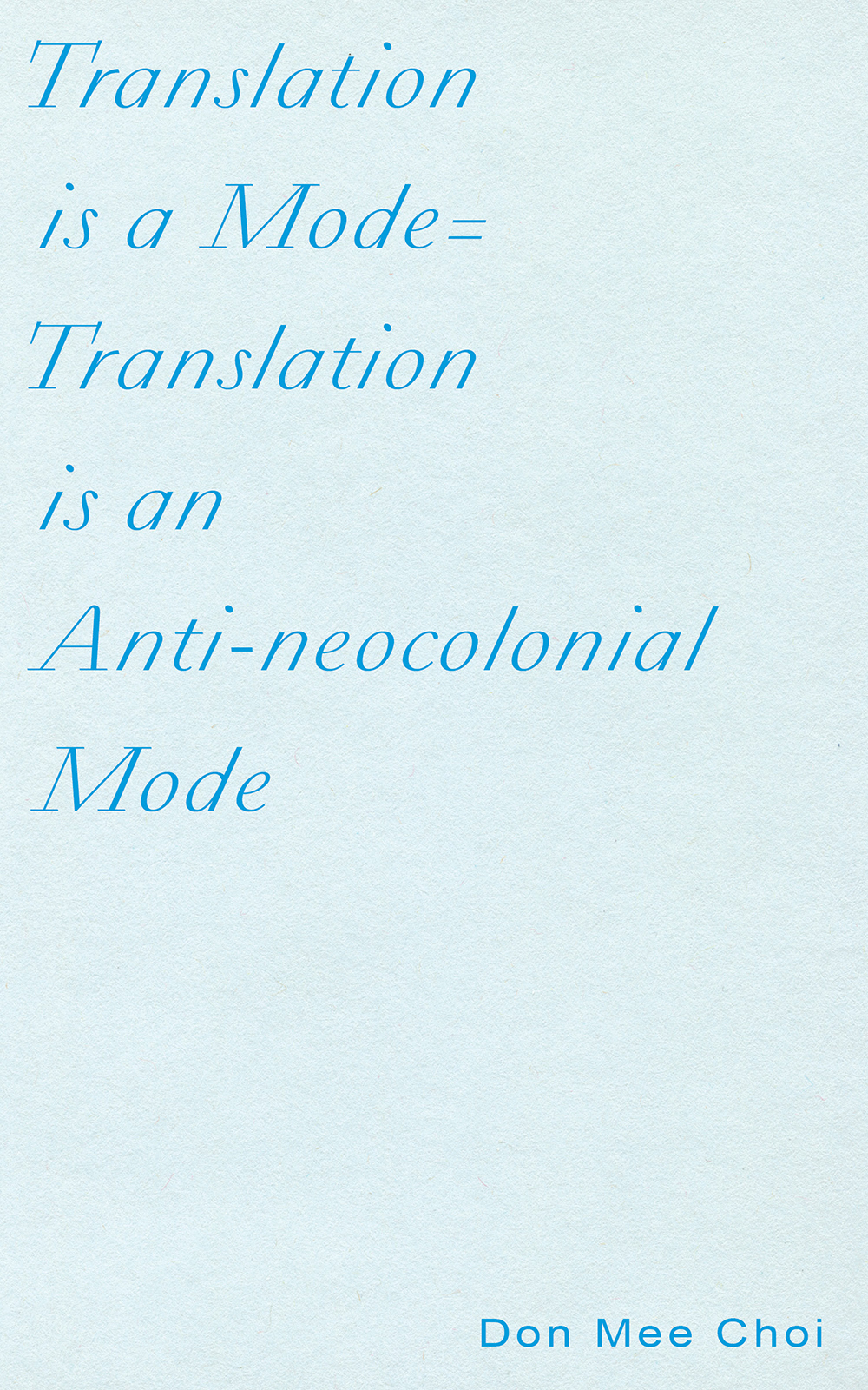 Translation is a Mode=Translation is an Anti-neocolonial Mode