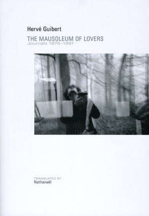 The Mausoleum of Lovers: Journals 1976-1991