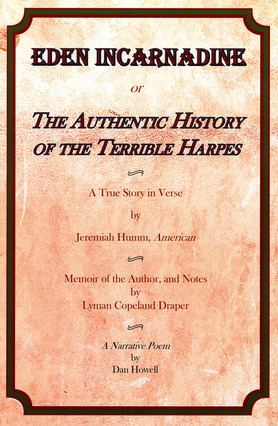 Eden Incarnadine, or The Authentic History of the Terrible Harpes