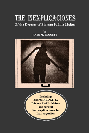 The Inexplicaciones of the Dreams of Bibiana Padilla Maltos
